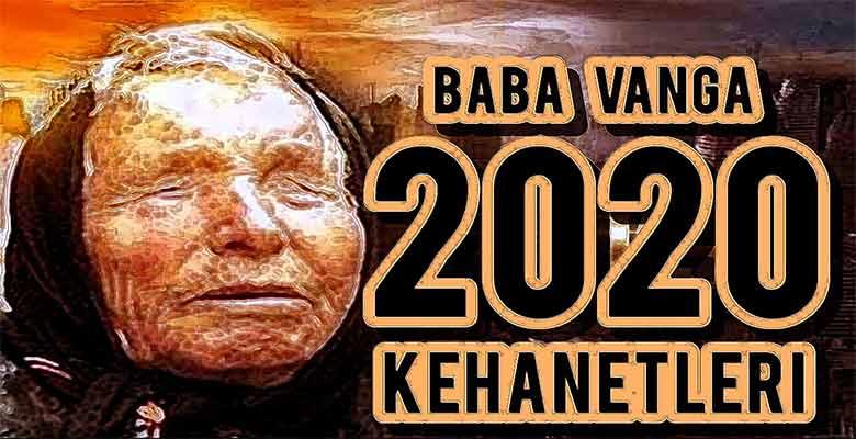 Baba Vanga Kehanetleri 2020