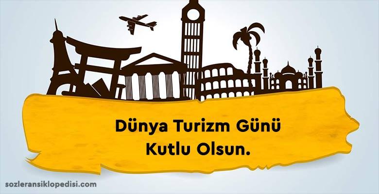Dünya Turizm Günü Sözleri