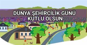 Dünya Şehircilik Günü Kutlu Olsun