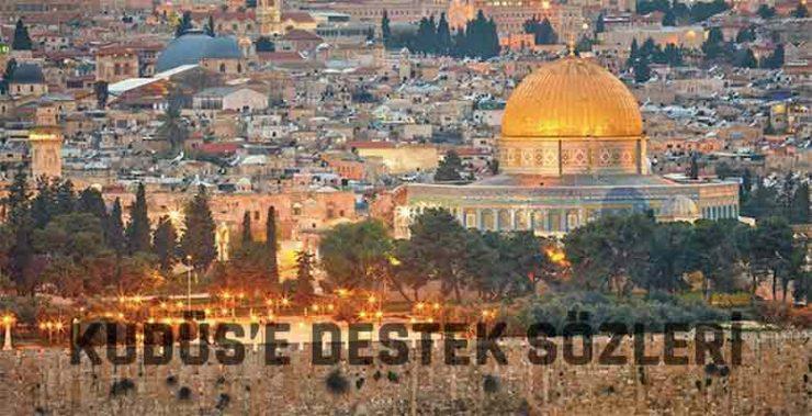 Kudüs'e Destek Sözleri