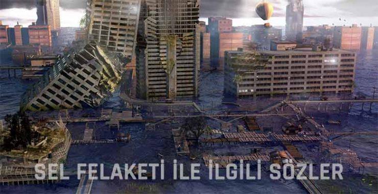 Sel Felaketi ile İlgili Sözler